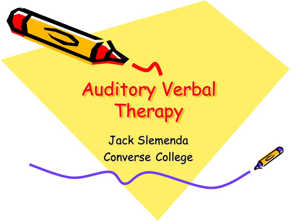 Rationale Cont… Parents in Auditory-Verbal programs do not have to learn sign language or Cued Speech.
