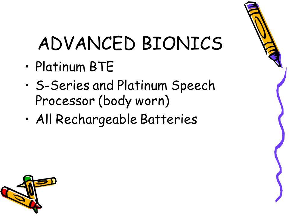 ADVANCED BIONICS Platinum BTE S-Series and Platinum Speech Processor (body worn) All Rechargeable Batteries