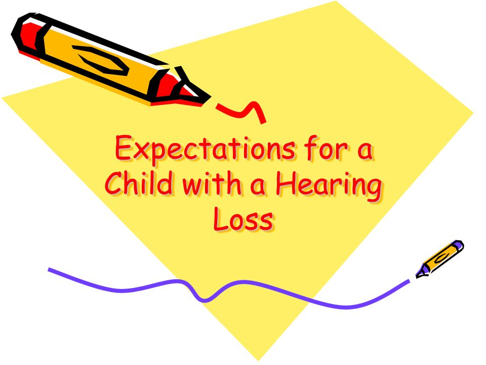 Expectations for a Child with a Hearing Loss