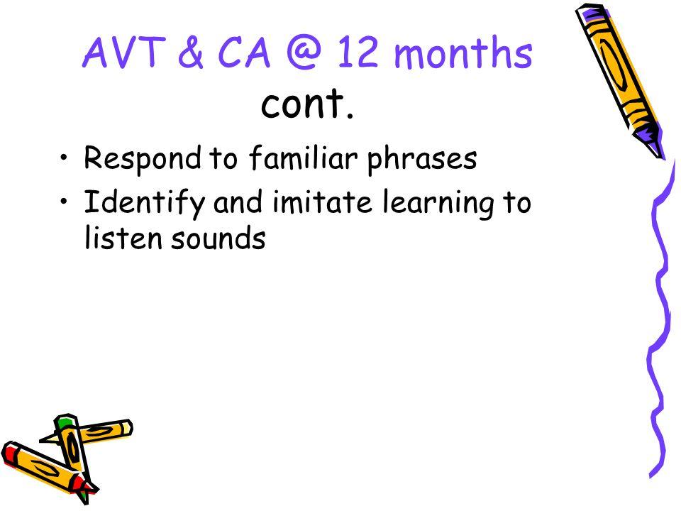 AVT & CA @ 12 months cont.
