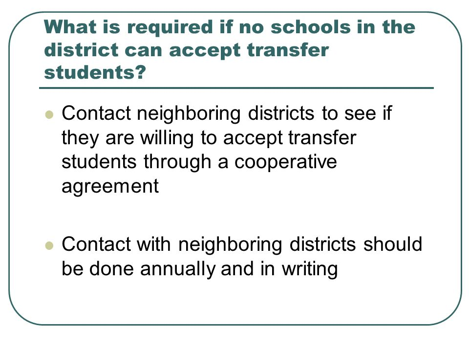 What is required if no schools in the district can accept transfer students.