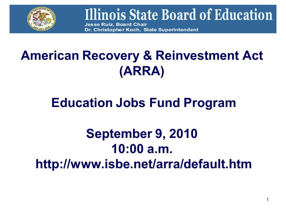 1 American Recovery & Reinvestment Act (ARRA) Education Jobs Fund Program September 9, 2010 10:00 a.m.