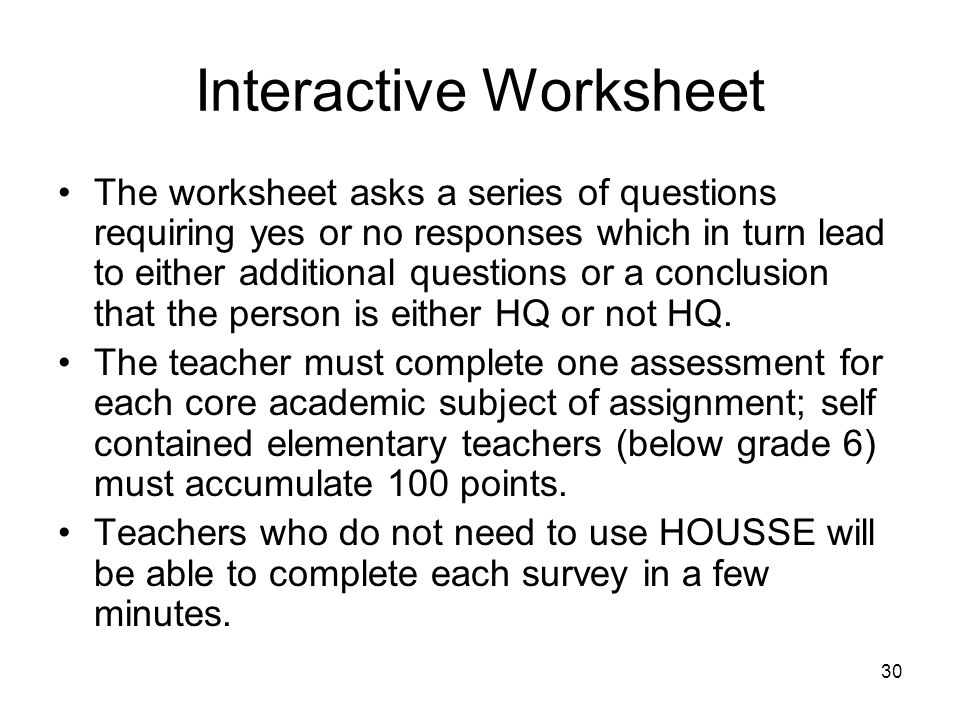 30 Interactive Worksheet The worksheet asks a series of questions requiring yes or no responses which in turn lead to either additional questions or a