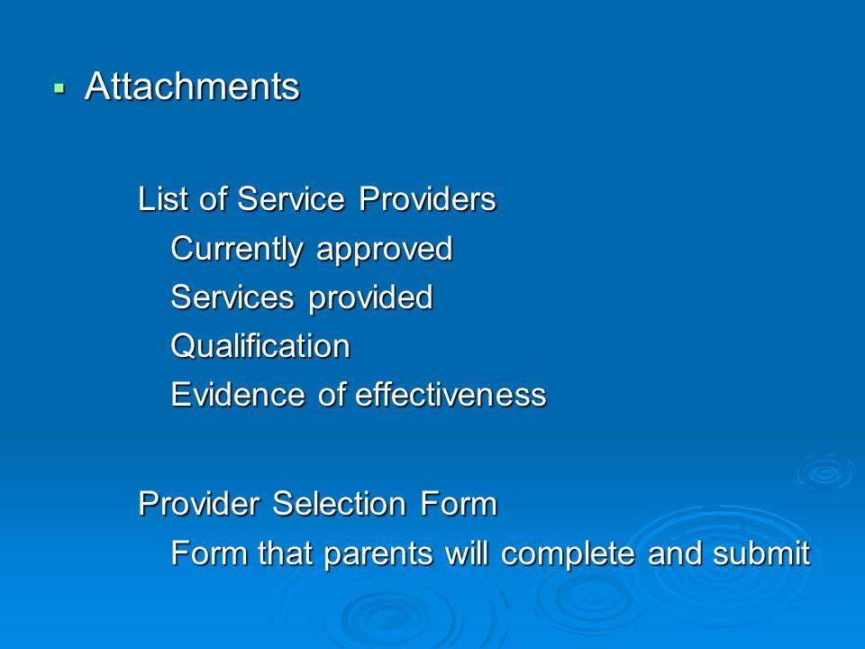 Attachments Attachments List of Service Providers List of Service Providers Currently approved Currently approved Services provided Services provided