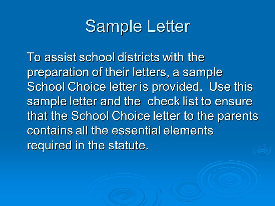 Sample Letter To assist school districts with the preparation of their letters, a sample School Choice letter is provided.