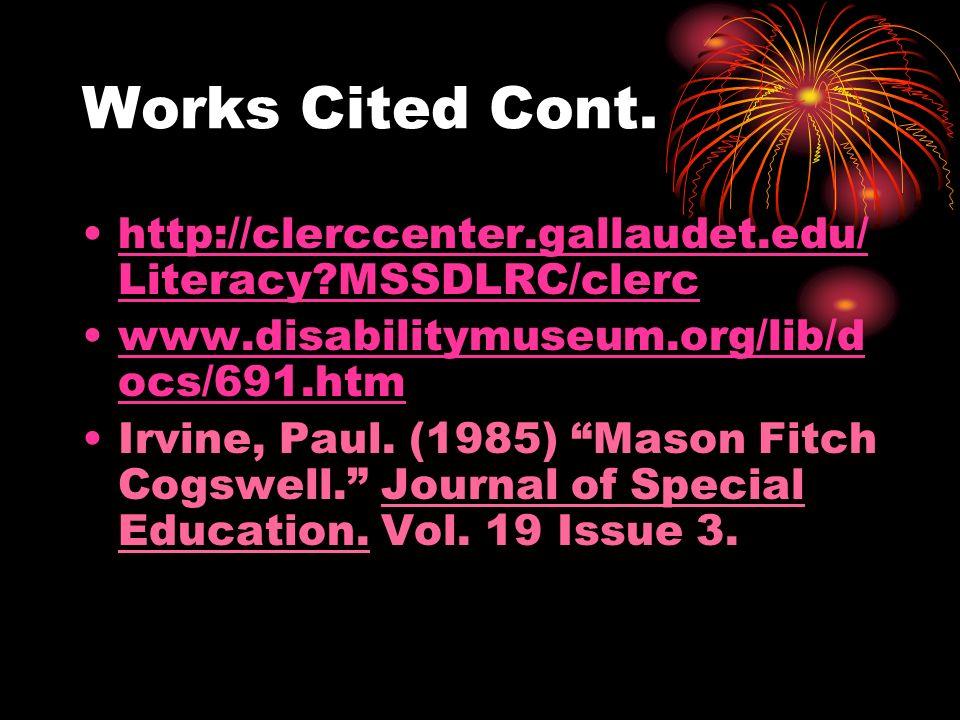 http://clerccenter.gallaudet.edu/ Literacy MSSDLRC/clerc www.disabilitymuseum.org/lib/d ocs/691.htm Irvine, Paul.