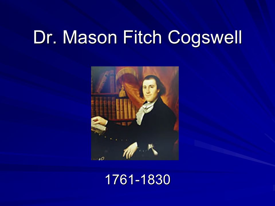 Dr. Mason Fitch Cogswell 1761-1830