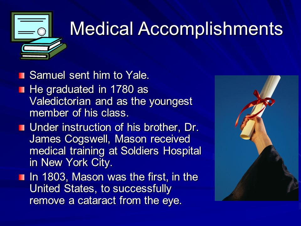 Medical Accomplishments Samuel sent him to Yale.