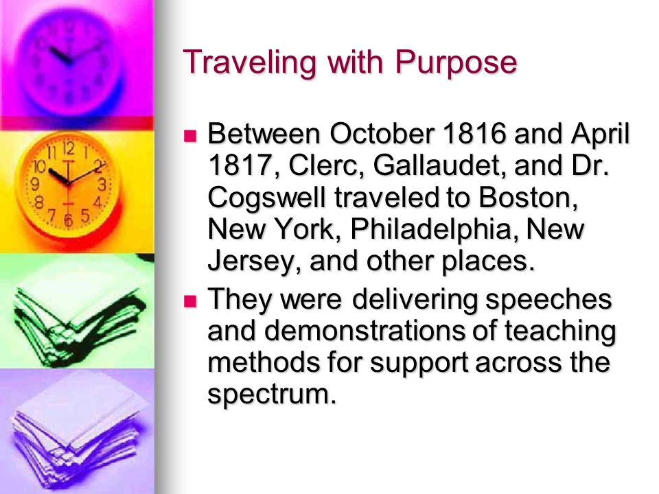 Traveling with Purpose Between October 1816 and April 1817, Clerc, Gallaudet, and Dr.