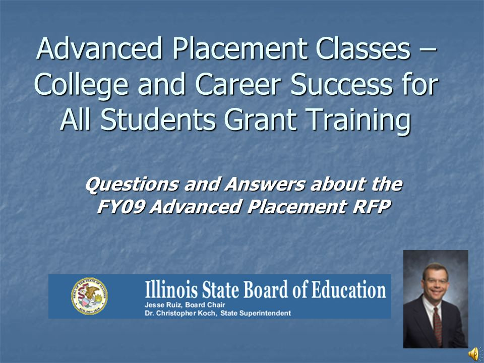 Advanced Placement Classes – College and Career Success for All Students Grant Training Questions and Answers about the FY09 Advanced Placement RFP