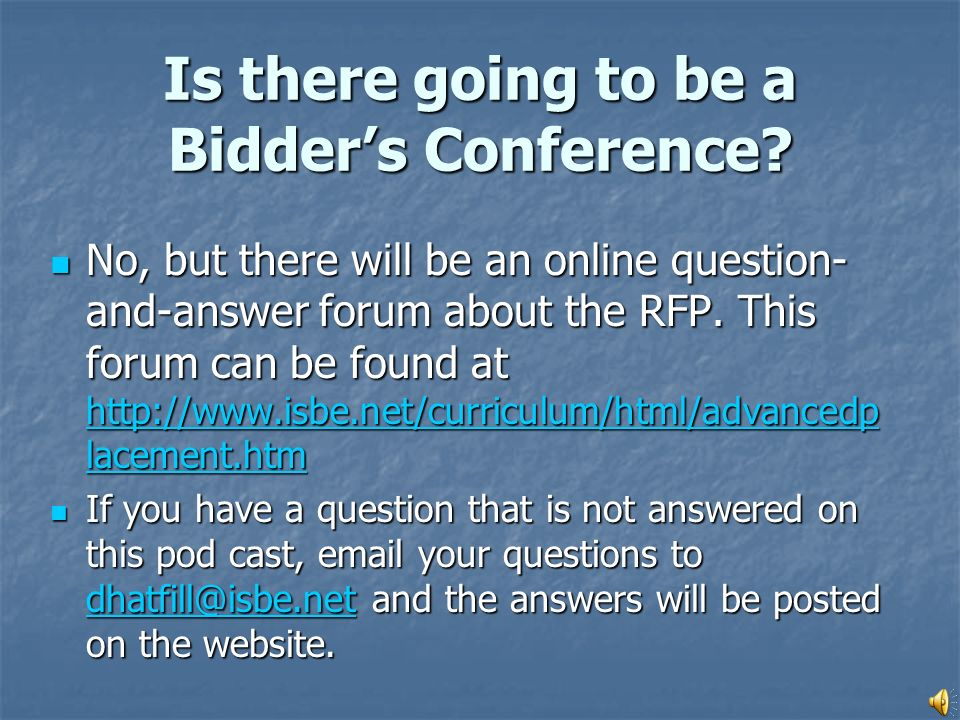 No, but there will be an online question- and-answer forum about the RFP.