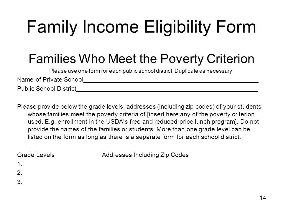 Family Income Eligibility Form Families Who Meet the Poverty Criterion Please use one form for each public school district. Duplicate as necessary. Na