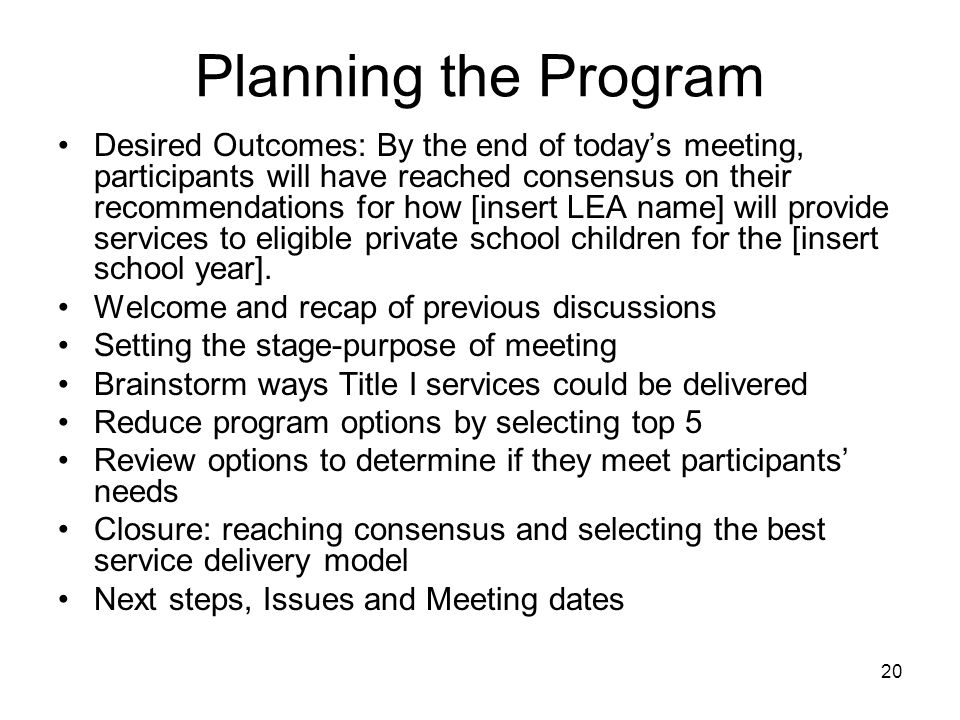 Planning the Program Desired Outcomes: By the end of todays meeting, participants will have reached consensus on their recommendations for how [insert