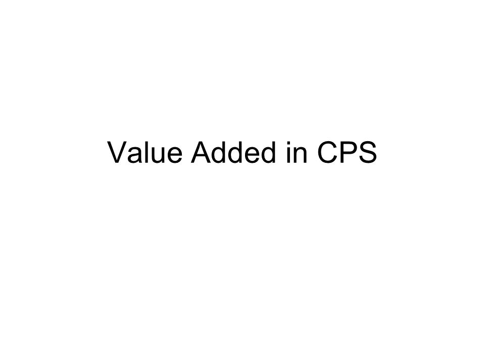 Value Added in CPS