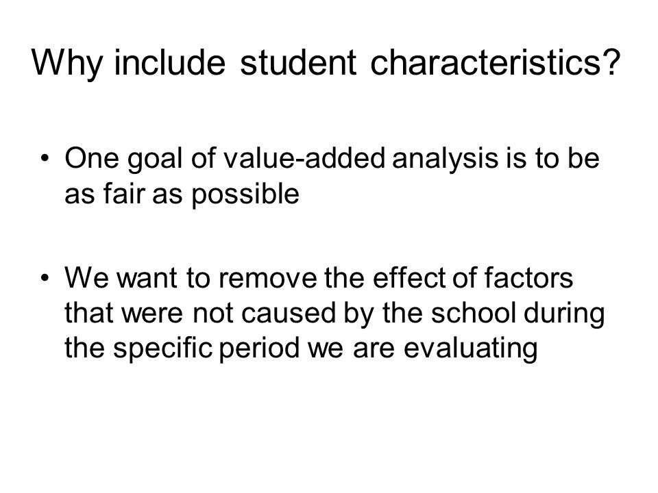 Why include student characteristics.