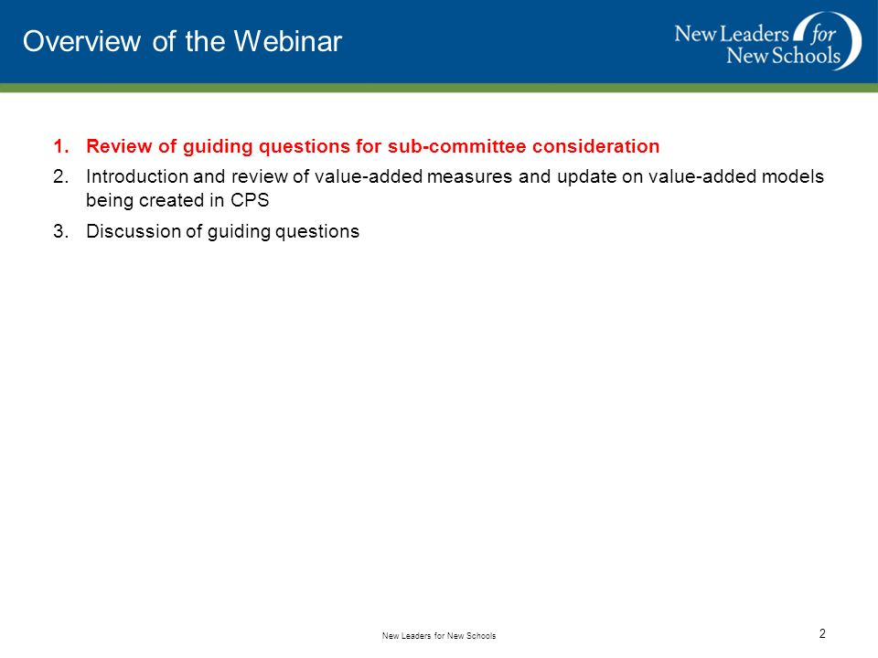 Overview of the Webinar 1.Review of guiding questions for sub-committee consideration 2.Introduction and review of value-added measures and update on