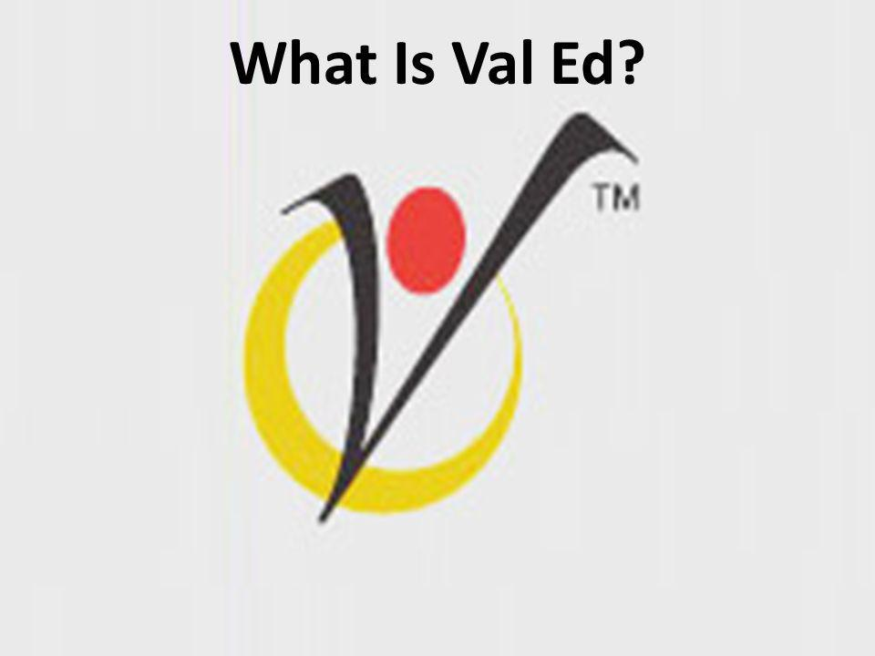 What Is Val Ed