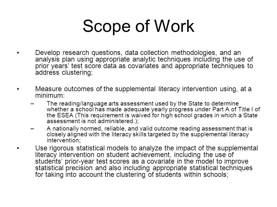 Scope of Work Develop research questions, data collection methodologies, and an analysis plan using appropriate analytic techniques including the use