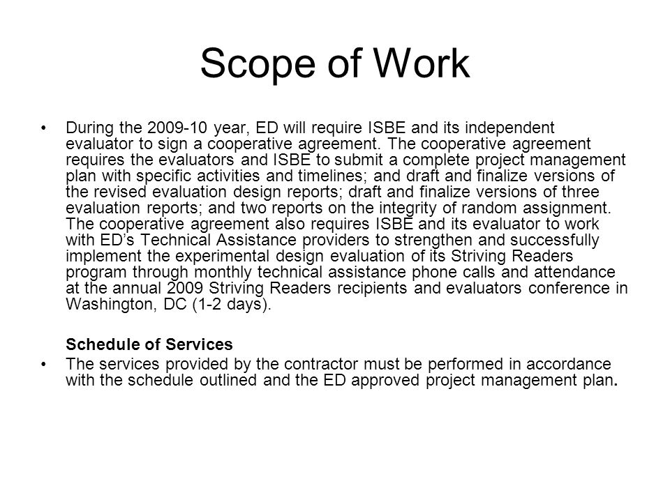 Scope of Work During the 2009-10 year, ED will require ISBE and its independent evaluator to sign a cooperative agreement. The cooperative agreement r