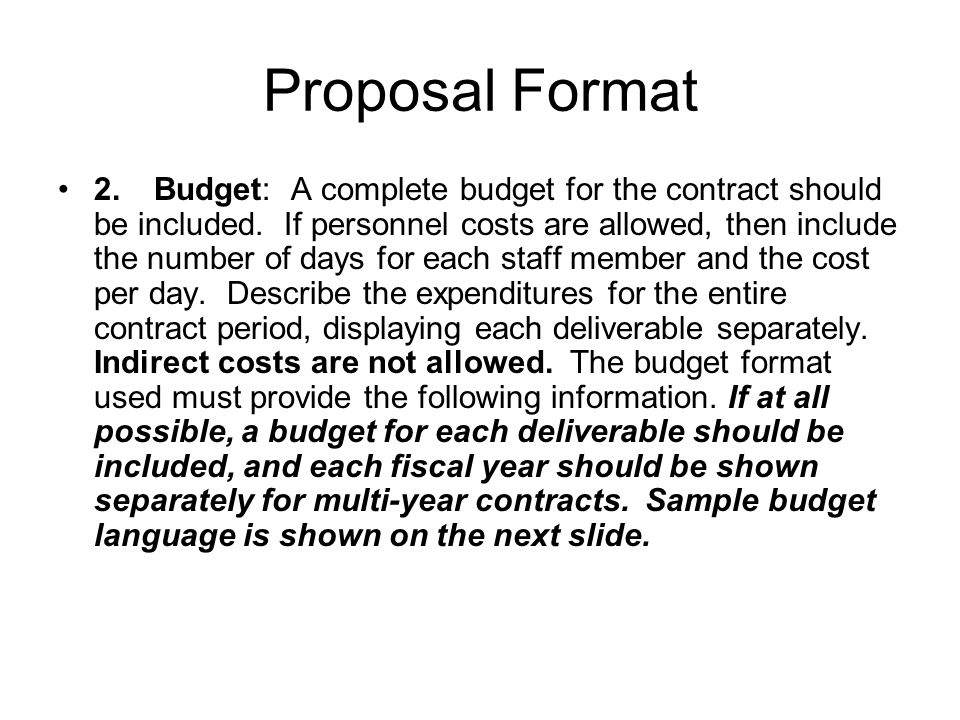 Proposal Format 2.Budget: A complete budget for the contract should be included.