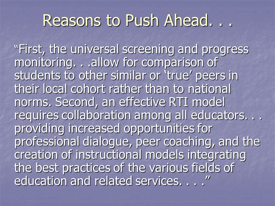 Reasons to Push Ahead...