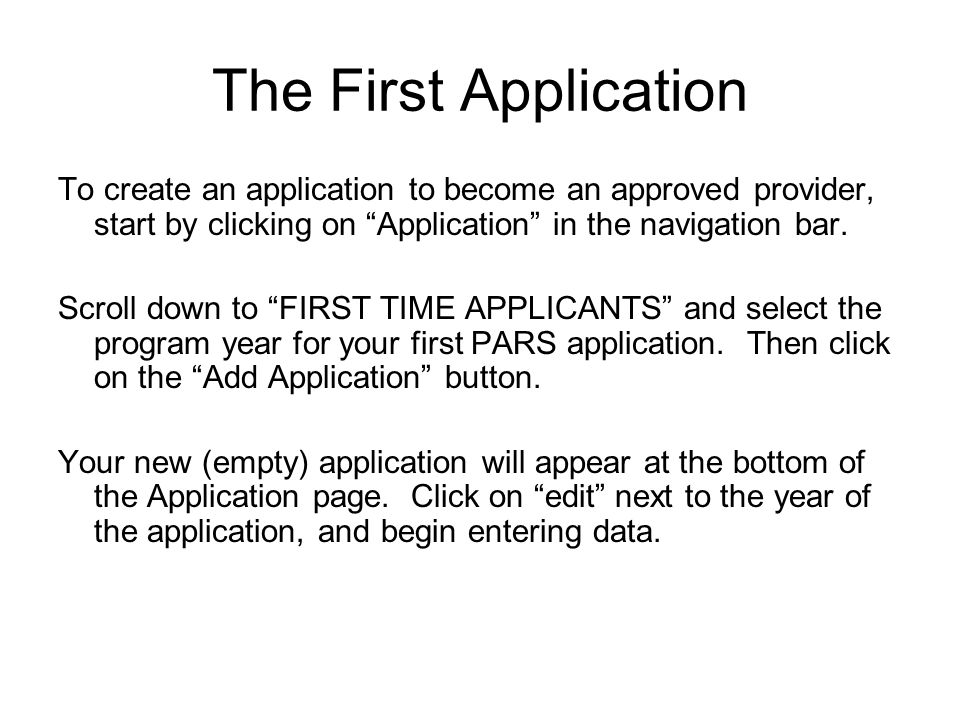 The First Application To create an application to become an approved provider, start by clicking on Application in the navigation bar.
