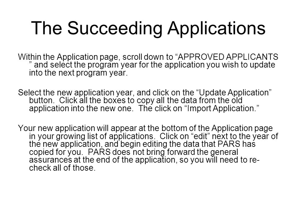 The Succeeding Applications Within the Application page, scroll down to APPROVED APPLICANTS and select the program year for the application you wish t
