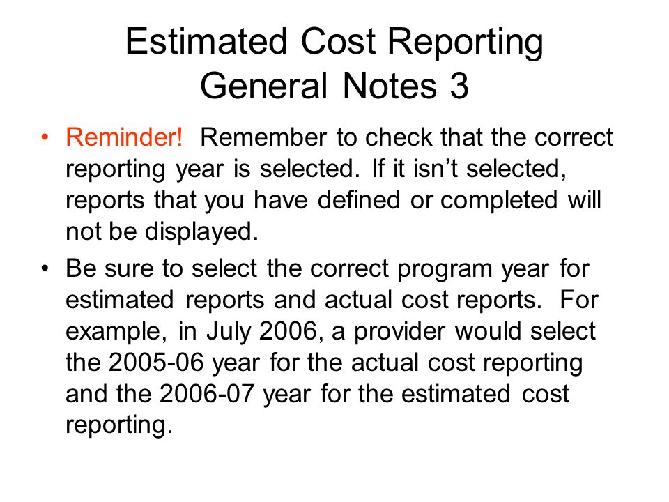 Estimated Cost Reporting General Notes 3 Reminder.