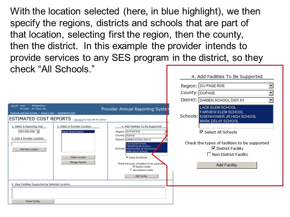 With the location selected (here, in blue highlight), we then specify the regions, districts and schools that are part of that location, selecting first the region, then the county, then the district.