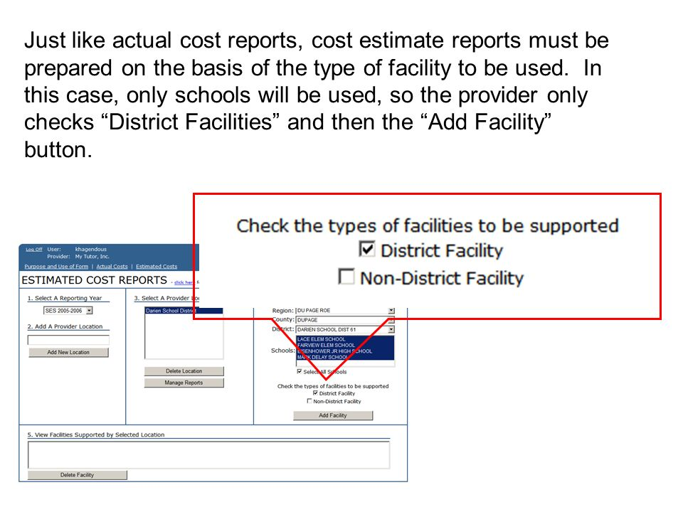 Just like actual cost reports, cost estimate reports must be prepared on the basis of the type of facility to be used. In this case, only schools will