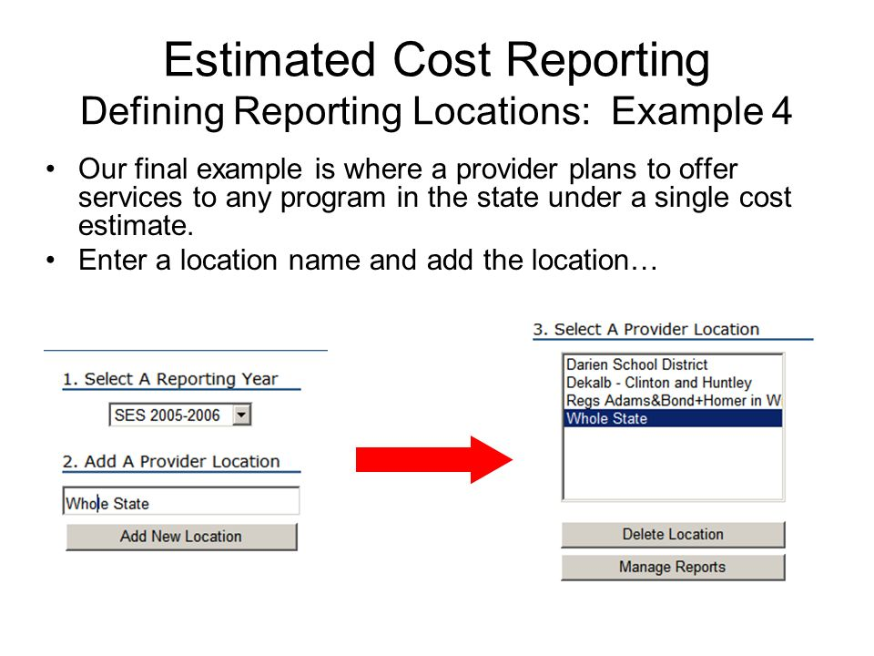 Estimated Cost Reporting Defining Reporting Locations: Example 4 Our final example is where a provider plans to offer services to any program in the state under a single cost estimate.