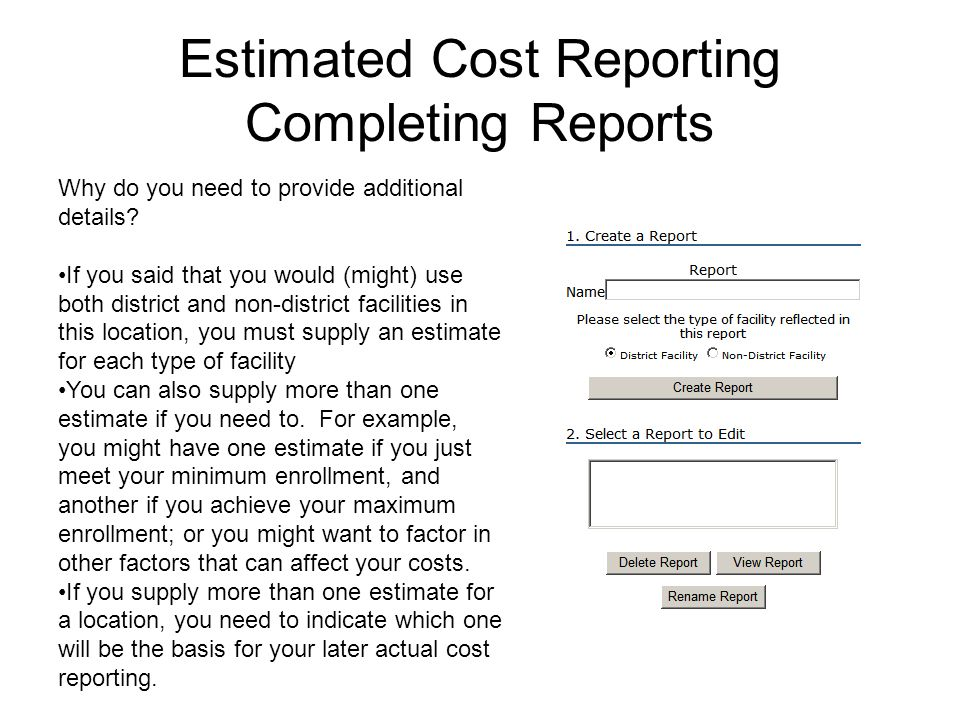 Estimated Cost Reporting Completing Reports Why do you need to provide additional details.