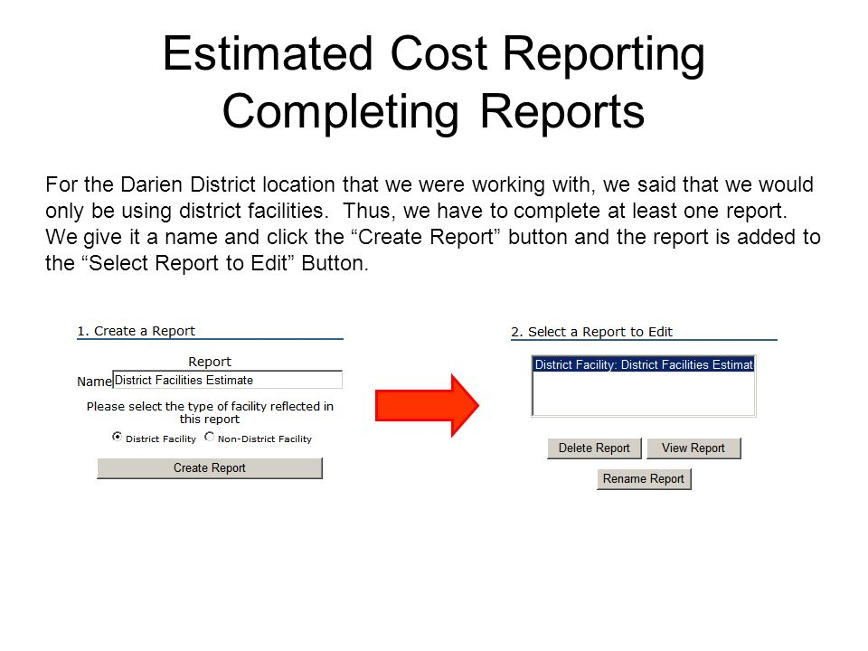 Estimated Cost Reporting Completing Reports For the Darien District location that we were working with, we said that we would only be using district facilities.