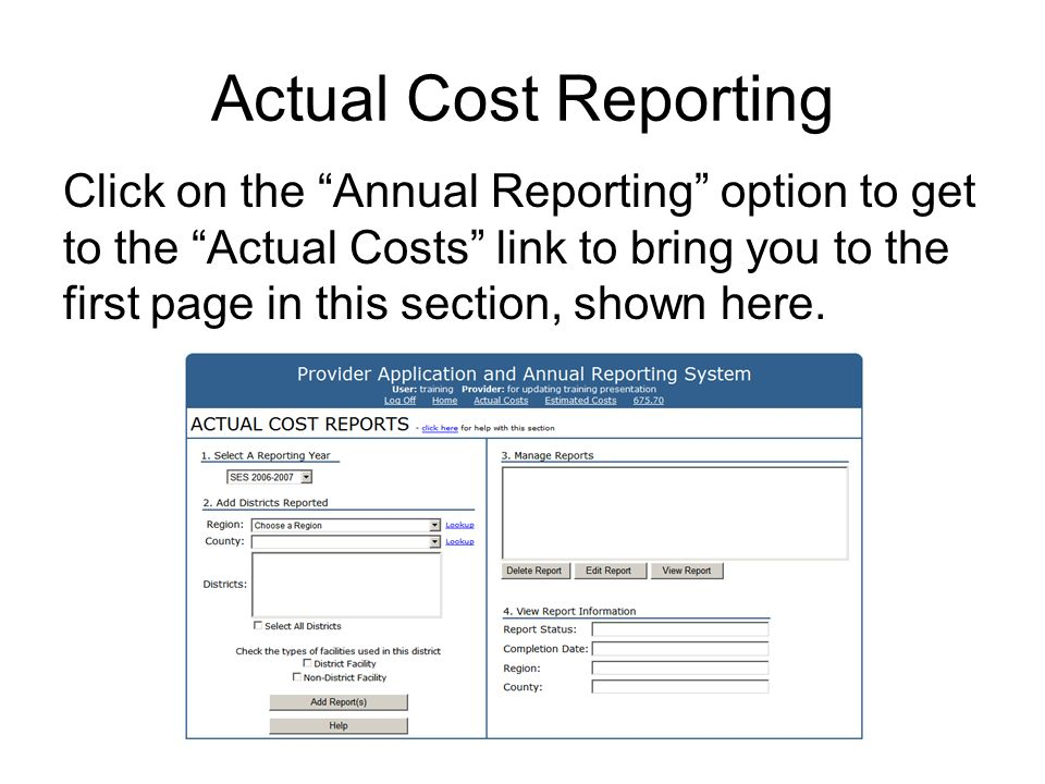 Actual Cost Reporting Click on the Annual Reporting option to get to the Actual Costs link to bring you to the first page in this section, shown here.