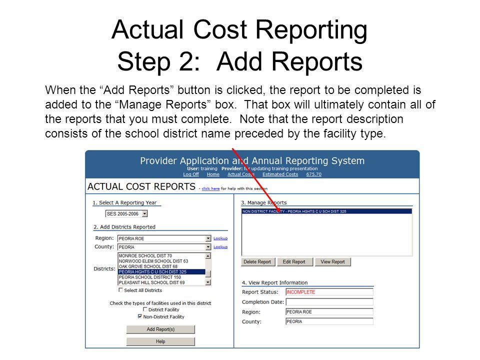 Actual Cost Reporting Step 2: Add Reports When the Add Reports button is clicked, the report to be completed is added to the Manage Reports box.