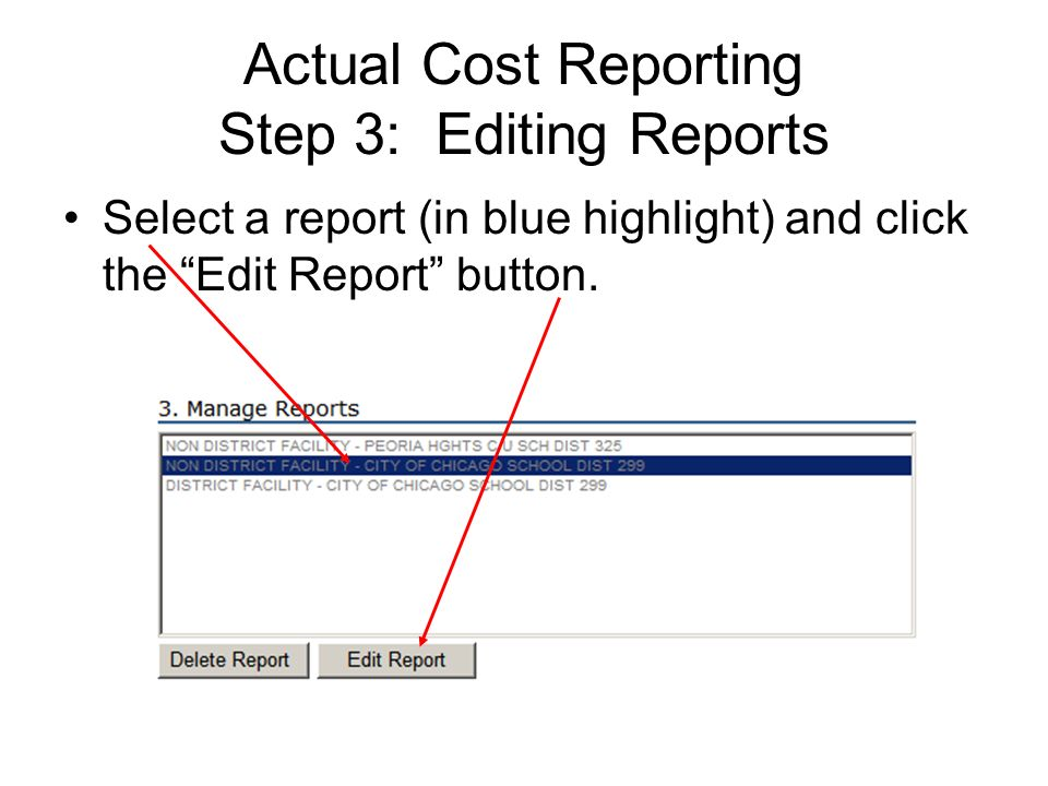 Actual Cost Reporting Step 3: Editing Reports Select a report (in blue highlight) and click the Edit Report button.