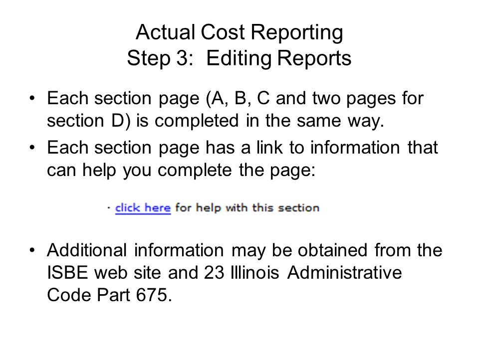 Actual Cost Reporting Step 3: Editing Reports Each section page (A, B, C and two pages for section D) is completed in the same way. Each section page