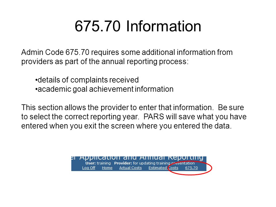 675.70 Information Admin Code 675.70 requires some additional information from providers as part of the annual reporting process: details of complaints received academic goal achievement information This section allows the provider to enter that information.