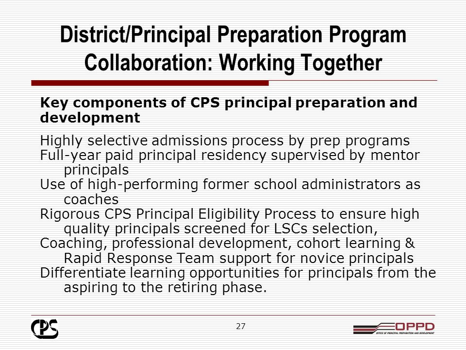 26 Rapid Response Team Operational and Technical Support deployed to the school site, at a time convenient to the new principal, to address matters that distract the principal from her / his primary instructional focus such as budget, staffing, use of e-systems, etc.
