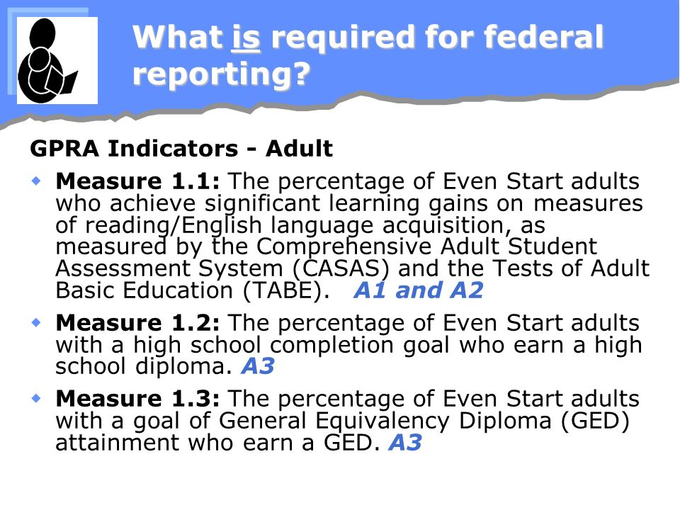 What is required for federal reporting.