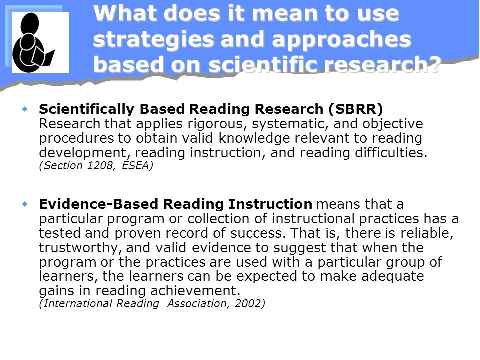 What does it mean to use strategies and approaches based on scientific research.
