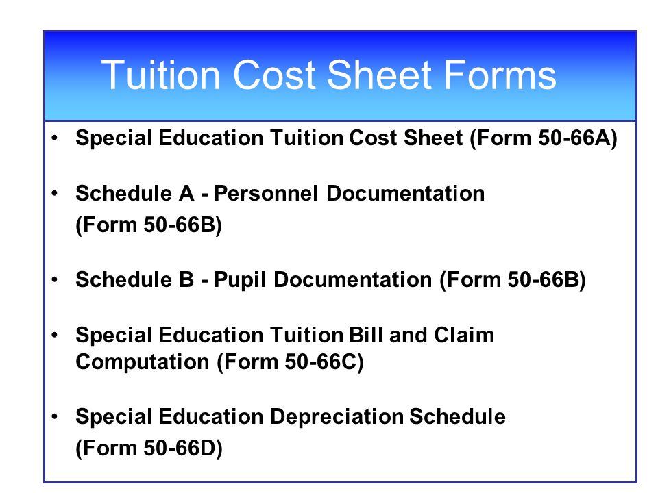 Tuition Cost Sheet Forms Special Education Tuition Cost Sheet (Form 50-66A) Schedule A - Personnel Documentation (Form 50-66B) Schedule B - Pupil Docu