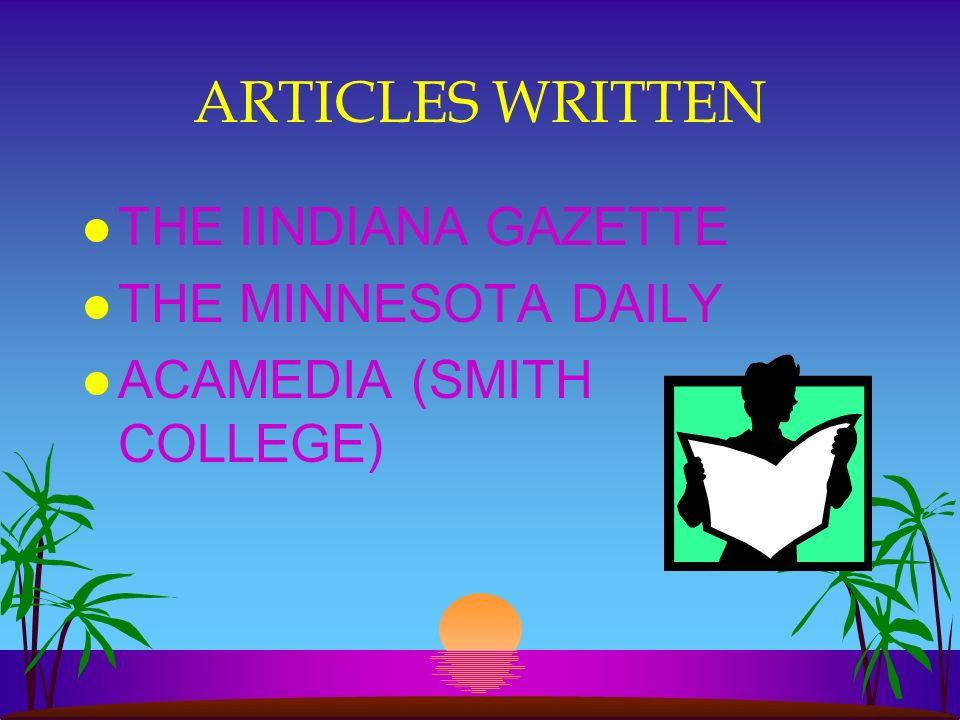 ARTICLES WRITTEN l THE IINDIANA GAZETTE l THE MINNESOTA DAILY l ACAMEDIA (SMITH COLLEGE)