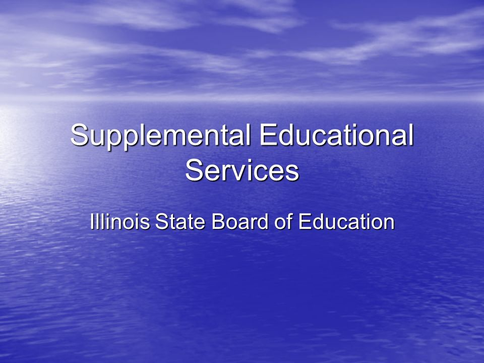 Supplemental Educational Services Illinois State Board of Education
