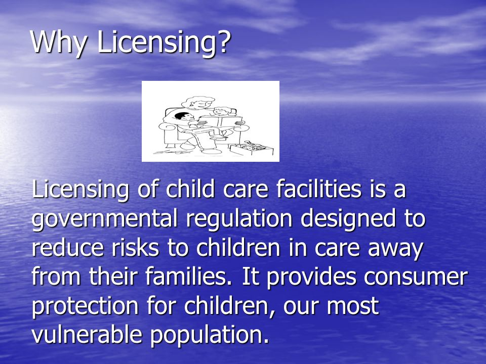 Why DCFS.Law: Child Care Act of 1969 It defines what a child care facility is.