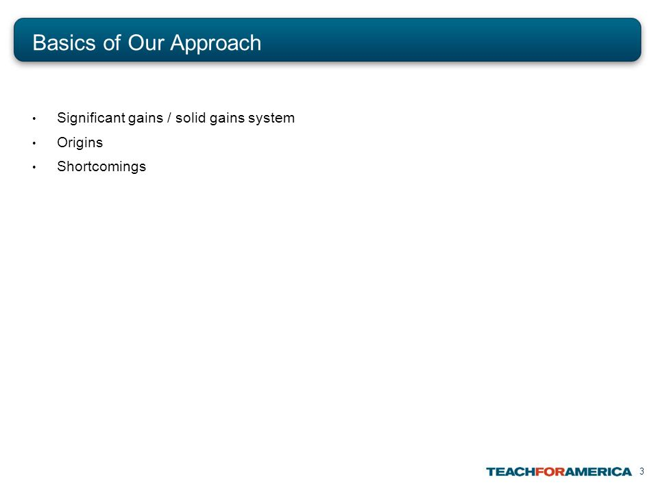 3 Basics of Our Approach Significant gains / solid gains system Origins Shortcomings