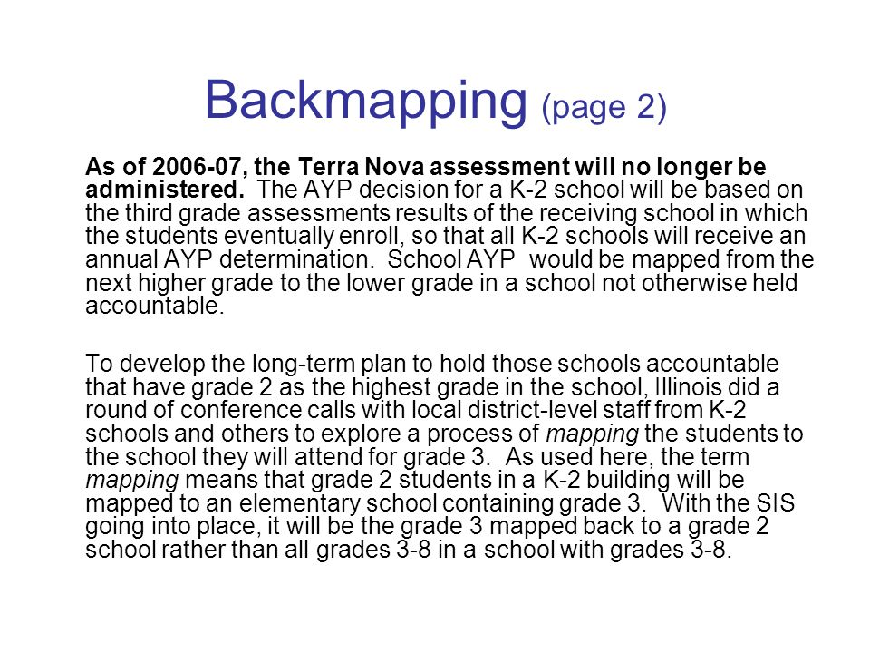 Backmapping (page 2) As of 2006-07, the Terra Nova assessment will no longer be administered.