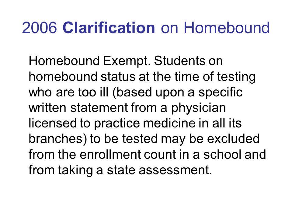 2006 Clarification on Homebound Homebound Exempt.