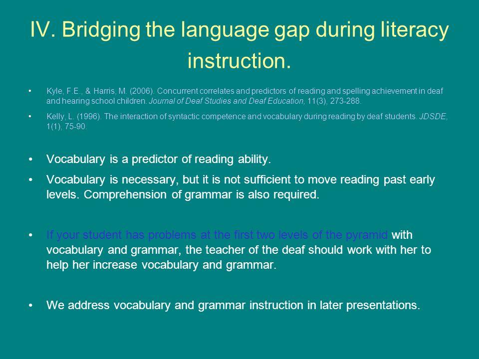 IV.Bridging the language gap during literacy instruction.