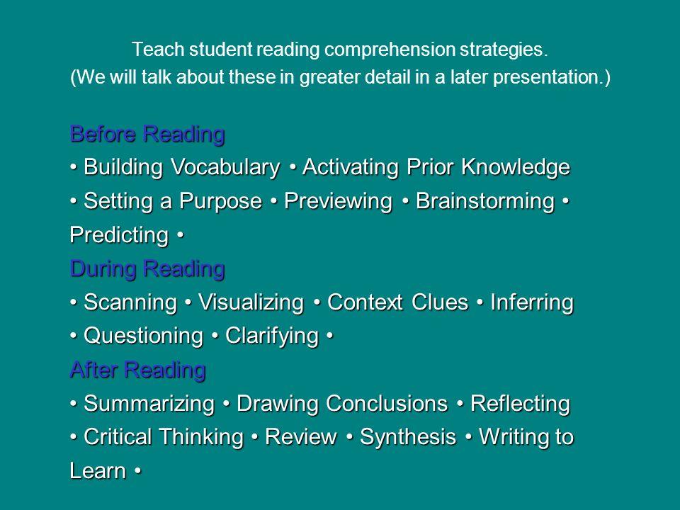 Teach student reading comprehension strategies.